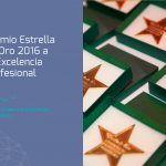 Premio Estrella de Oro 2016 a la Excelencia Profesional