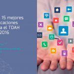 Las 15 mejores aplicaciones para el TDAH de 2016