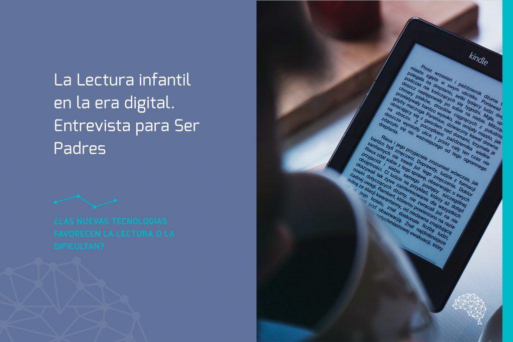 La lectura infantil en la era digital. Entrevista para Ser Padres