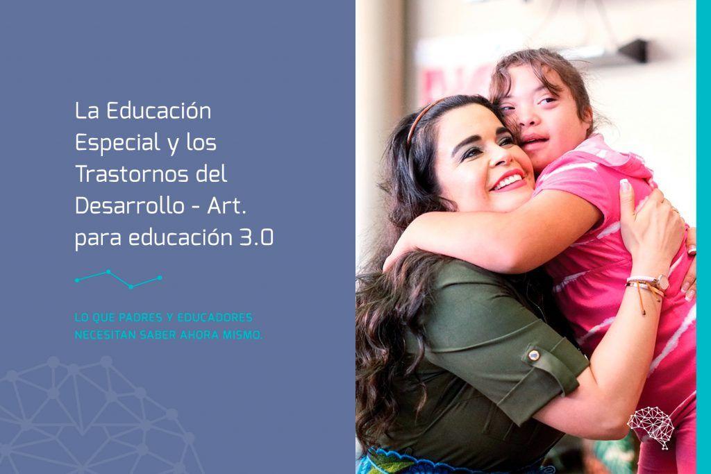 La Educación Especial y los Trastornos del Desarrollo