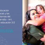 La Educación Especial y los Trastornos del Desarrollo. Lo que padres y educadores necesitan saber ahora mismo