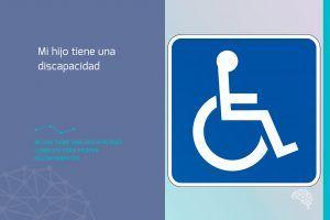 Mi hijo tiene una discapacidad