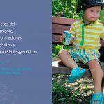 Defectos del Nacimiento, malformaciones congénitas y enfermedades genéticas. Léelo si eres o vas a ser padre