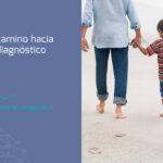 El camino hacia el diagnóstico