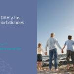 El TDAH y las comorbilidades. La calidad de vida de los pacientes con hiperactividad
