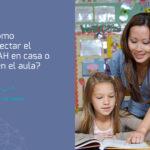 ¿Cómo saber si un niño tiene tdah en casa o en el colegio?