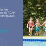 Todos los casos de TDAH no son iguales